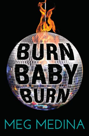Burn Baby Burn | Meg Medina |  March 8th 2016 | While violence runs rampant throughout New York, a teenage girl faces danger within her own home in Meg Medina's riveting coming-of-age novel. #YA #2016