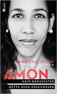 Jennifer Teege, Nikola Sellmair   New Books in German, Amon. Mein Großvater hätte mich erschossen<br>(Amon. My Grandfather Would Have Killed Me), Author, Rights