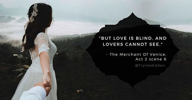 But Love Is Blind And Lovers Cannot See Themerchantofvenice Act