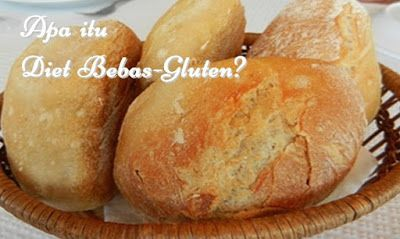 Apa itu Diet Bebas Gluten?