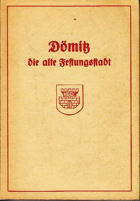Buch: Dömitz. Die alte Festungsstadt. Berichtet nach alten Urkunden und Erzählungen im Heimatjahr 1933. -