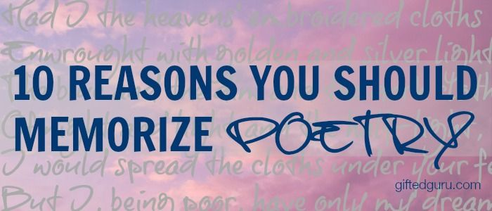 10 Reasons You Should Memorize Poetry