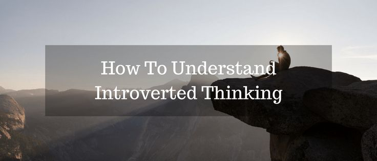 How To Understand Introverted Thinking - INFJ Blog #INFJ
