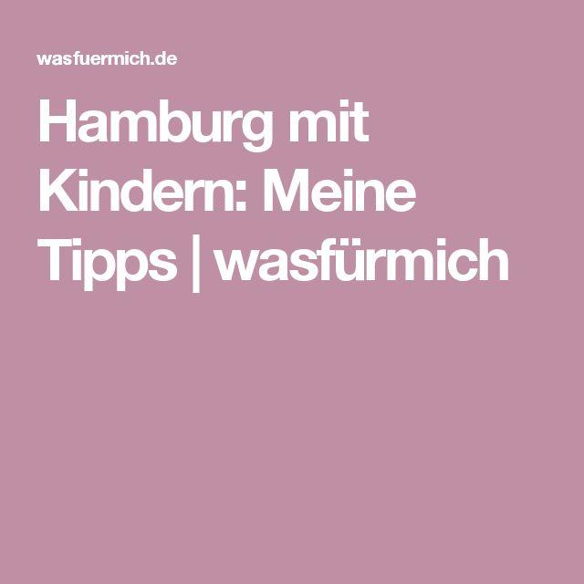 Hamburg mit Kindern: Meine Tipps | wasfürmich