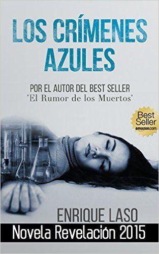 Los Crímenes Azules (Ethan Bush nº 1) (Spanish Edition) - Kindle edition by Enrique Laso. Mystery, Thriller & Suspense Kindle eBooks @ Amazon.com.