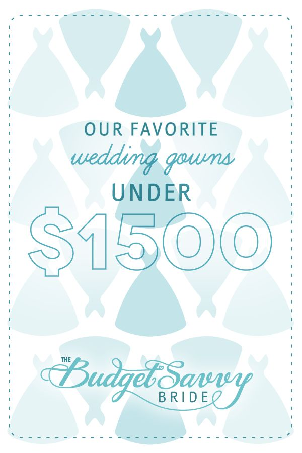 Our Favorite Wedding Dresses under $1500! at | The Budget Savvy Bride