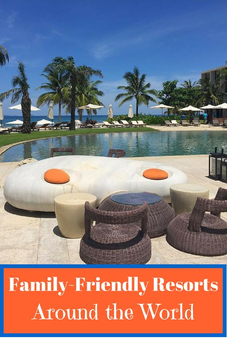 Family travel bloggers pick their best family-friendly resorts around the world. The best places to go for a luxury family vacation.