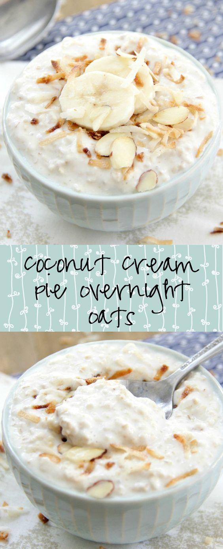 Coconut Cream Pie Overnight Oats   Eat. Drink. Love. More