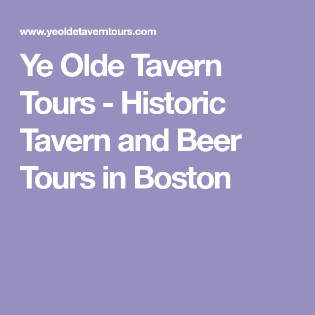 Ye Olde Tavern Tours - Historic Tavern and Beer Tours in Boston