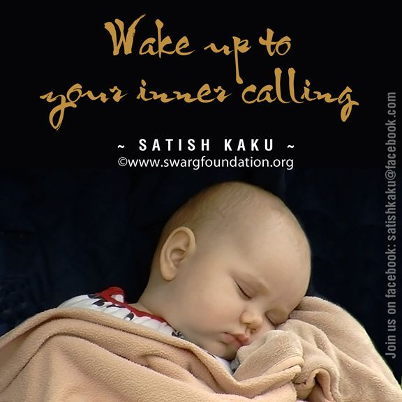 We are all sleeping like a child, unaware and irresponsible. You are true seeker when you are aware and contributing your your energies of Laxmi, Saraswati and Kali through your awareness, when your inner is awake. So wake up!!! Your to your inner calling.