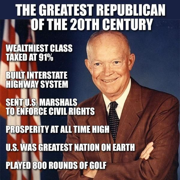 Remember when this liberal Republican was President and corporations paid taxes . He also reigned in Defense Spending...His 1956 platform was like todays Democratic platform... see how far Republicans have drifted to the right of sanity and reality by serving only the 1% and religious fanatics !
