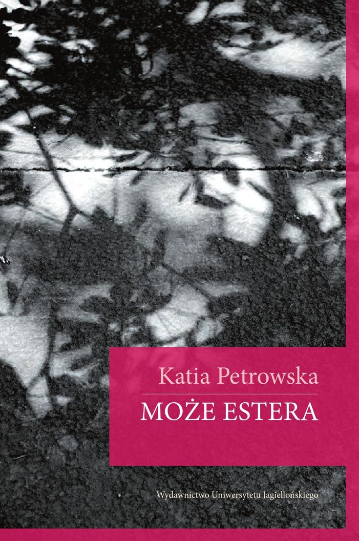 Katia Petrowska - MOŻE ESTERA