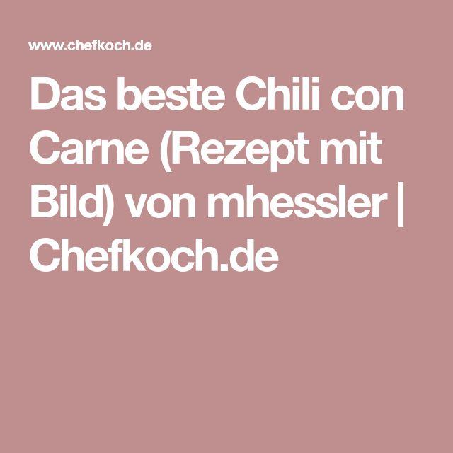 Das beste Chili con Carne (Rezept mit Bild) von mhessler | Chefkoch.de