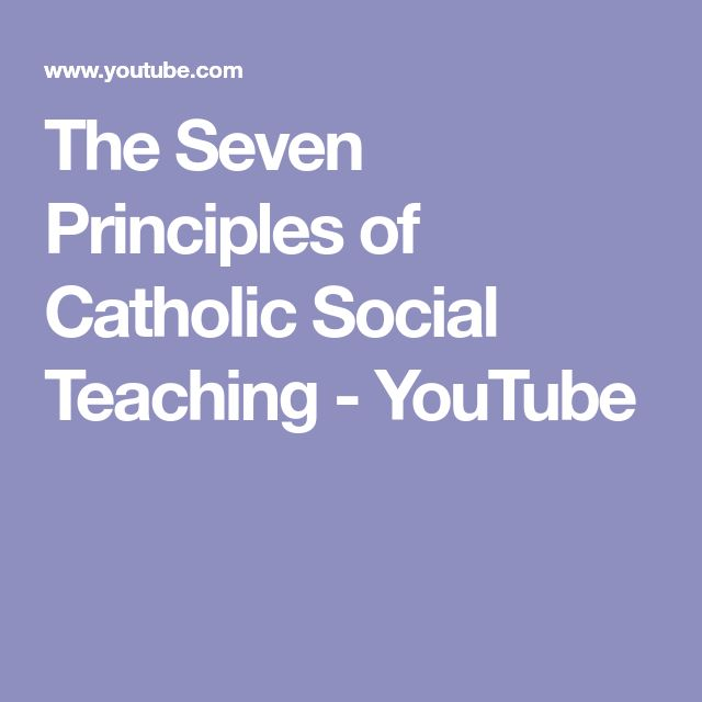 The Seven Principles of Catholic Social Teaching - YouTube