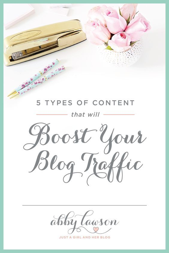 Boost Your Blog #Traffic with these five types of content! After years of #blogging. I've found these 5 types of posts consistently bring high pageviews! // Abby Lawson