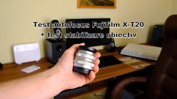 Test autofocus si stabilizare Fujifilm X-T20 + FUJINON XF 18-55mm F2.8-4...