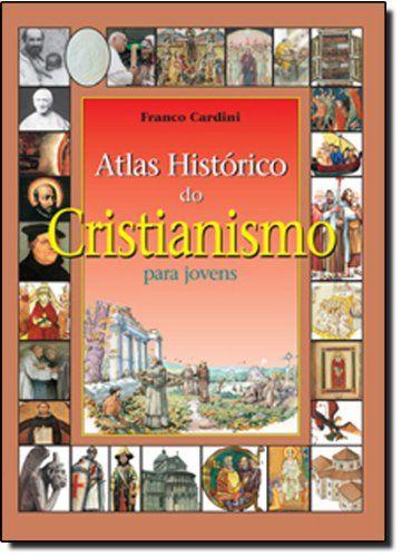 Atlas Histórico do Cristianismo Para Jovens por Franco Cardini http://www.amazon.com.br/dp/858973658X/ref=cm_sw_r_pi_dp_x8abwb1VN5HHS
