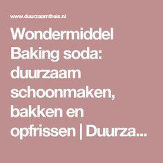 Wondermiddel Baking soda: duurzaam schoonmaken, bakken en opfrissen   Duurzaam…