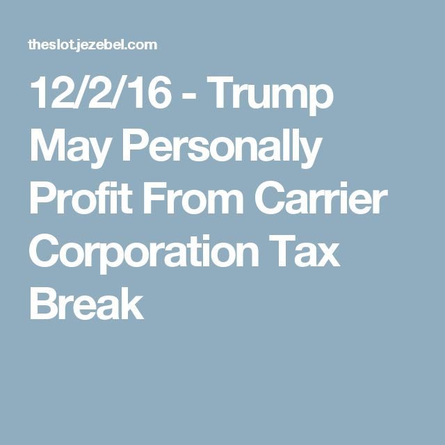 12/2/16 - Trump May Personally Profit From Carrier Corporation Tax Break
