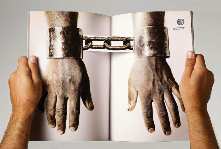 "Great magazine ad from the International Labour Organization (ILO). After breaking the chain of the handcuffs this is readable: ""Ending slave labor is not this easy"". The International Labour Organization (ILO) is the tripartite UN agency which brings together governments, employers and workers of its member states in common action to promote decent work throughout the world. Advertiser: International Labour …"