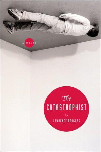 The Catastrophist Author: Lawrence Douglas Publisher: Other Press Publication Date: May 16, 2006 Designer: Natalya Balnova