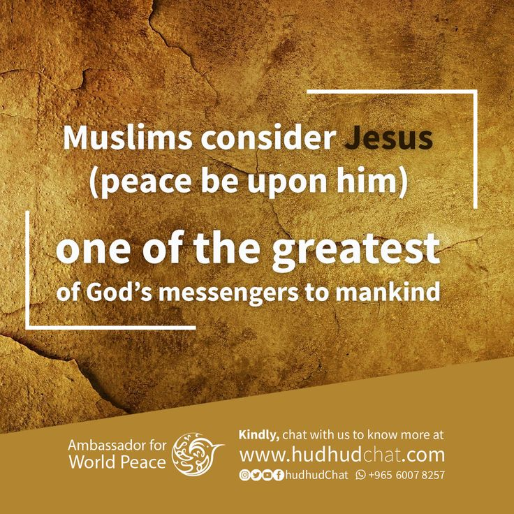 Muslims consider Jesus (peace be upon him) one of the greatest of God's messengers to mankind.  Kindly, chat with us to know more at: hudhudchat.com