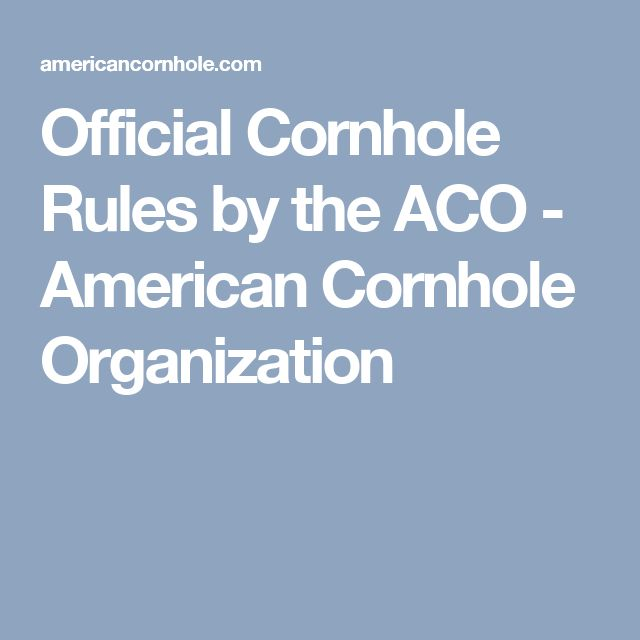 Official Cornhole Rules by the ACO - American Cornhole Organization
