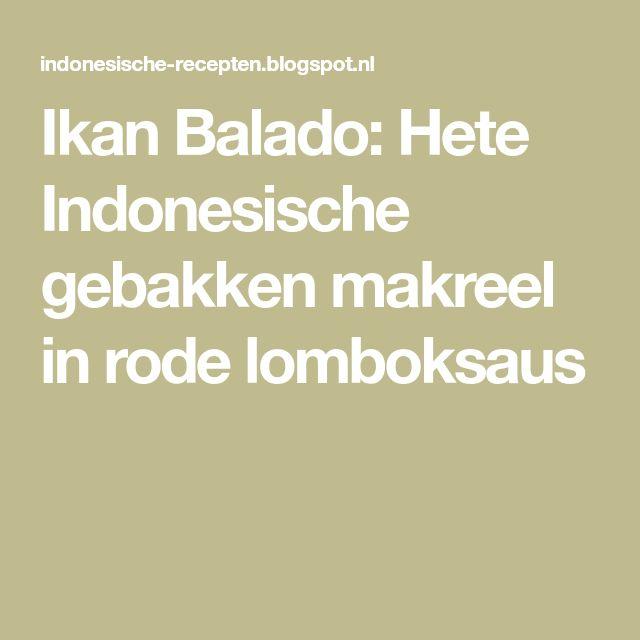 Ikan Balado: Hete Indonesische gebakken makreel in rode lomboksaus