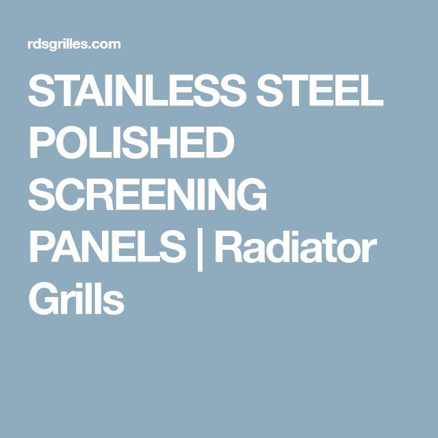 STAINLESS STEEL POLISHED SCREENING PANELS | Radiator Grills
