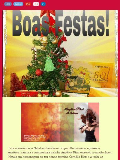 Para comemorar o Natal em familia e compartilhar música, e poesia a escritora, cantora e compositora gaúcha Angélica Rizzi escreveu a canção Buon Natale em homenagem ao seu nonno trentino Cornélio Rizzi e a todas as famílias brasileiras.  FELIZ NATAL! http://youtu.be/ldZjhf3UhE0