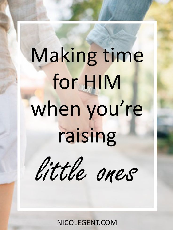 Making time for HIM when you're raising little ones
