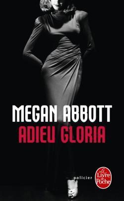 Adieu Gloria - Megan Abbott