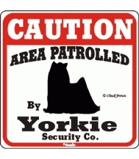 So true...Sure is true. No one, not human, animal or non human intruders get past my Yorkies