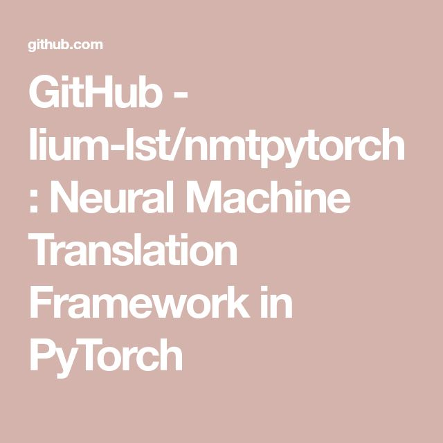 GitHub - lium-lst/nmtpytorch: Neural Machine Translation Framework in PyTorch