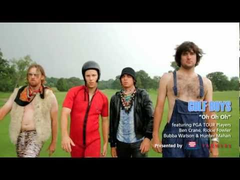 Golf Boys - Oh Oh Oh (Official Video) In honour of Bubba Watson's emotional victory at the Masters, check out his hilarious debut music video with fellow PGA players Ben Crane, Rickie Fowler, and Hunter Mahan.