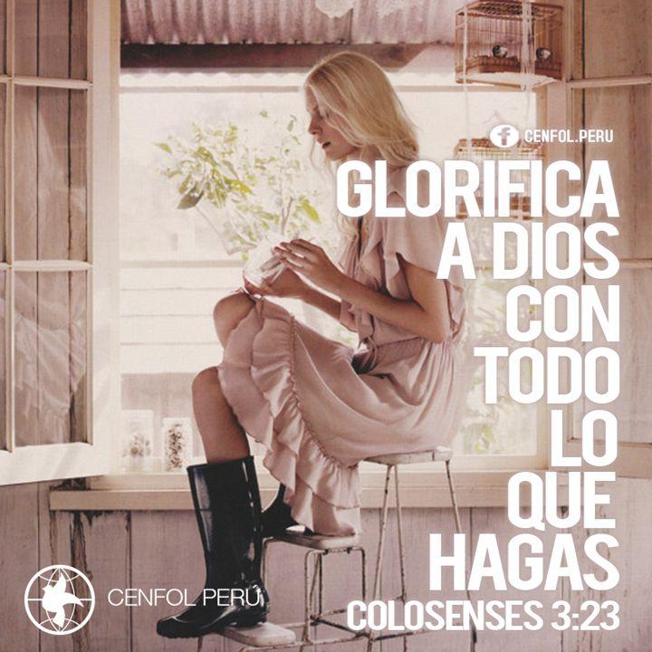 Colosenses 3:23 Y todo lo que hagáis, hacedlo de corazón, como para el Señor y no para los hombres;