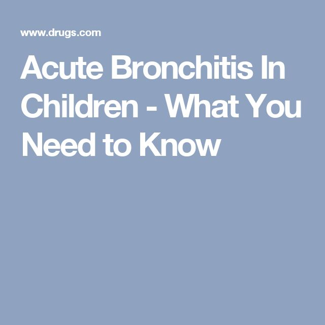 Acute Bronchitis In Children - What You Need to Know