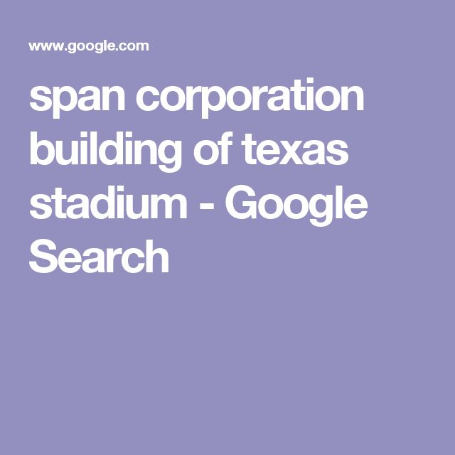 span corporation building of texas stadium - Google Search