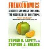 Freakonomics: A Rogue Economist Explores the Hidden Side of Everything (Hardcover)By Steven D. Levitt