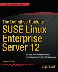 The Definitive Guide to SUSE Linux Enterprise Server 12 Pdf Download e-Book