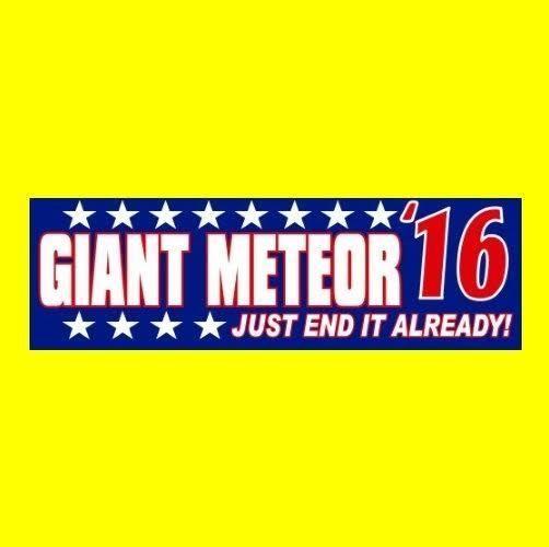 """Funny """"GIANT METEOR '16"""" Anti Donald Trump & Hillary Clinton BUMPER STICKER…"""
