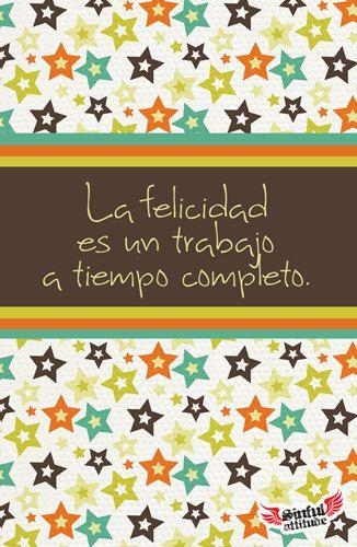 La Felicidad es un trabajo a tiempo completo by sinfulattitude