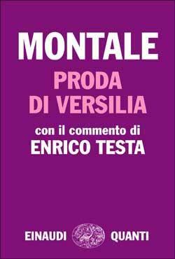 Eugenio Montale, Proda di Versilia. Con il commento di Enrico Testa