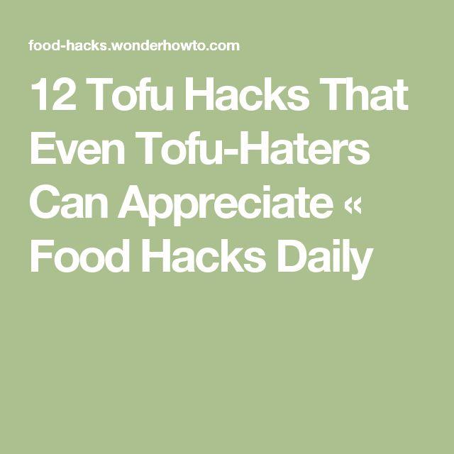 12 Tofu Hacks That Even Tofu-Haters Can Appreciate « Food Hacks Daily