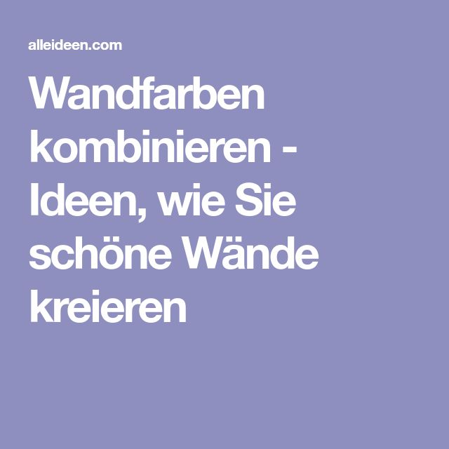 The 25+ best Wandfarben kombinieren ideas on Pinterest | Hochzeits ...