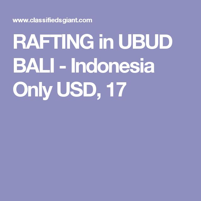 RAFTING in UBUD BALI - Indonesia Only USD, 17