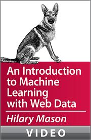 Hilary Mason: An Introduction to Machine Learning with Web Data-O'Reilly Media