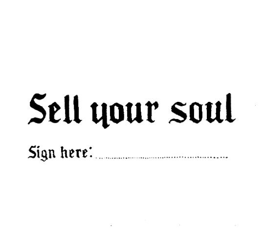 """Are you interested in selling your soul?"" Emyr asked, holding out a clipboard. ""No, thanks,"" Eli said. At the same time, Radley asked, ""What are you -- the Jehovah's Witness of soul collecting?"" Emyr rolled his eyes. ""I get more referrals."""