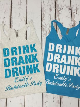 Drink, Drank, Drunk Custom Bachelorette Tanks from With Luv Design