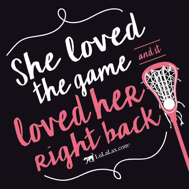 """""""She loved the game, and it loved her right back!"""" Love this lacrosse quote. True love right here! <3 For a huge selection of awesome girls lacrosse gifts, be sure to check out LuLaLax.com!"""